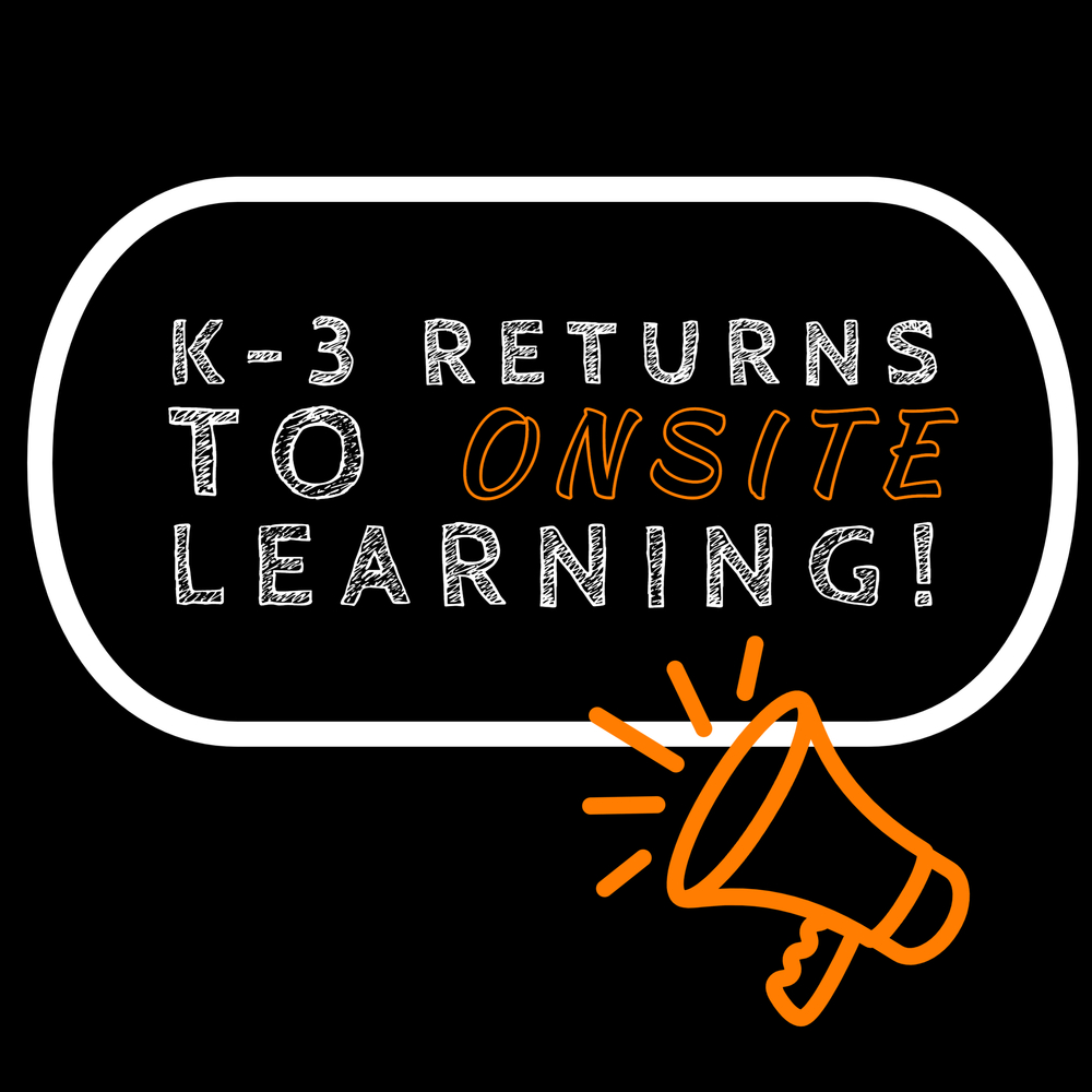 K-3 Returns to Onsite Learning
