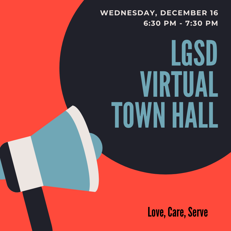 Megaphone and Wednesday, December 16, 6:30 pm - 7:30 pm, LGSD Virtual Town Hall, Love, Care Serve