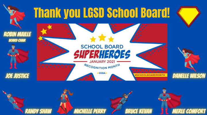 "Superhero figures with the names Danelle Wilson, Michelle Perry, Joe Justice, Randy Shaw, Bruce Kevan Robin Maille, Board Chair, and Merle Comfort. ""Thank you LGSD School Board Superheroes January 2021 Recognition Month OSBA"""