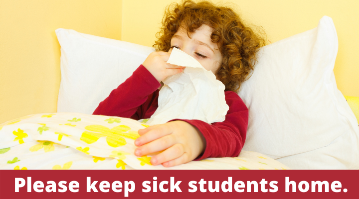 "Child in bed with kleenex, ""Please keep sick students home."""