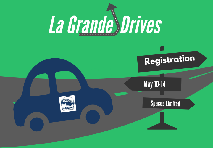 La Grande Drives Registration May 10-14. Spaces Limited.