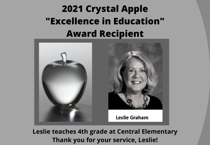 "2021 Crystal Apple ""Excellence in Education"" Award Recipient. Leslie teaches 4th grade at Central Elementary. Thank you for your service, Leslie!"